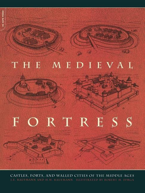 The Medieval Fortress: Castles, Forts and Walled Cities of the Middle Ages als Taschenbuch