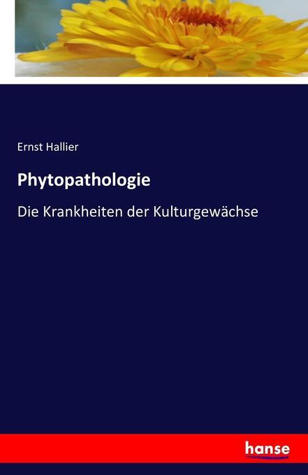 Phytopathologie als Buch von Ernst Hallier