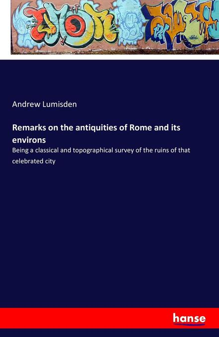 Remarks on the antiquities of Rome and its envi...