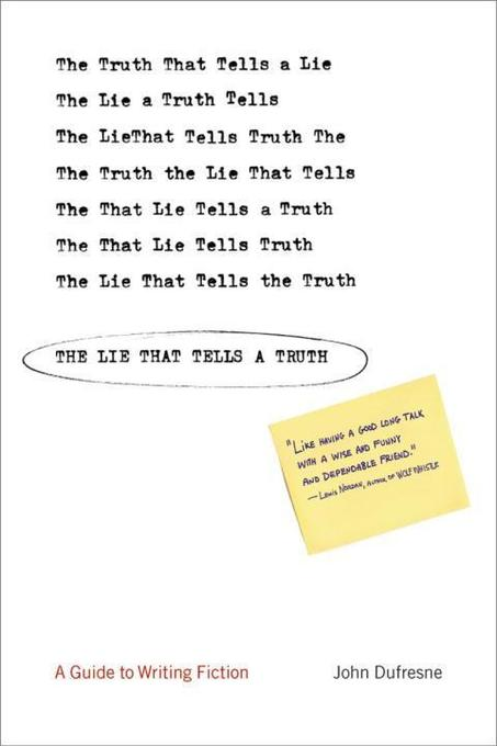 The Lie That Tells a Truth: A Guide to Writing Fiction als Taschenbuch