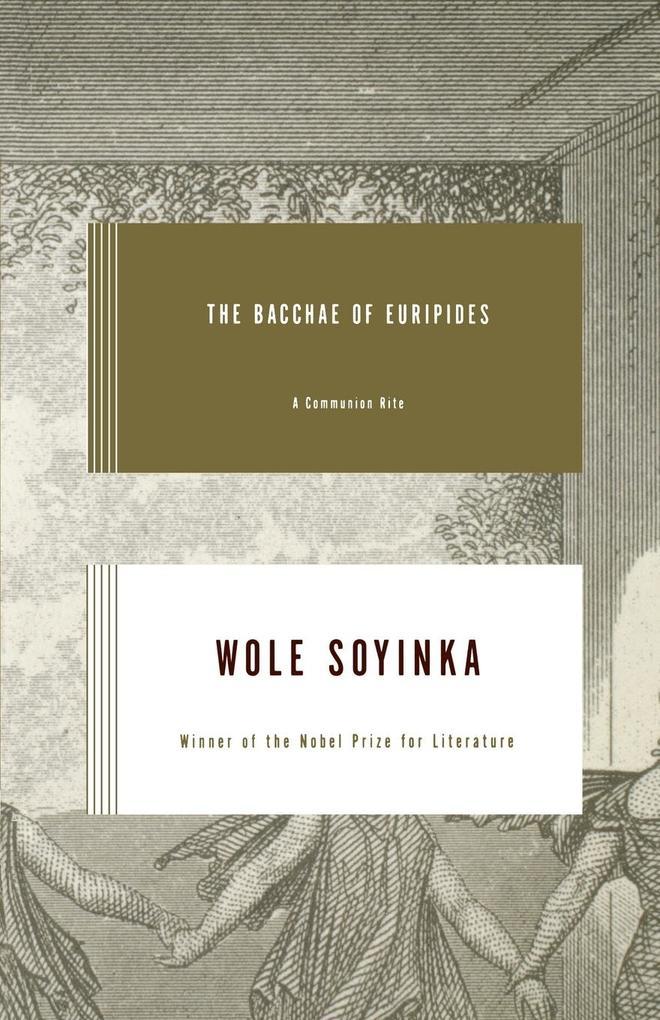 The Bacchae of Euripides: A Communion Rite als Taschenbuch