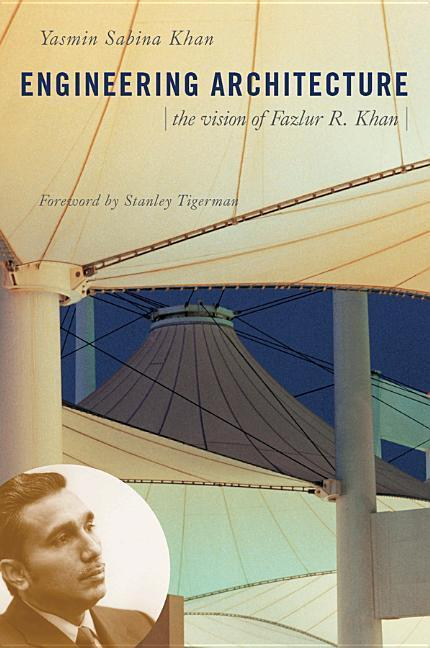 Engineering Architecture: The Vision of Fazlur R. Khan als Buch