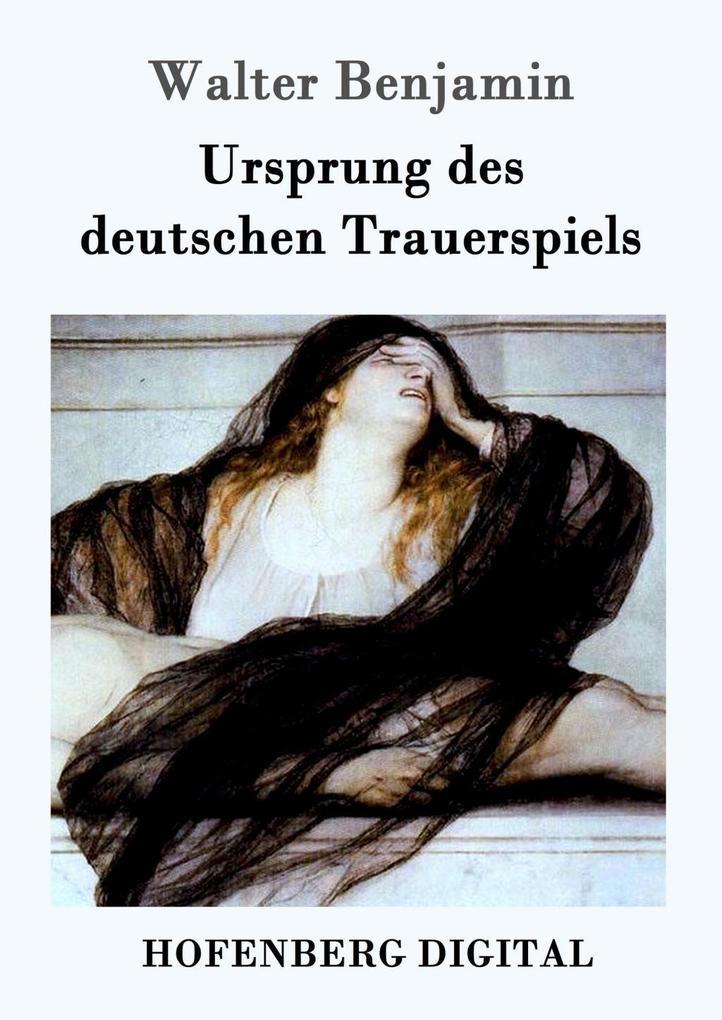 Ursprung des deutschen Trauerspiels als eBook epub