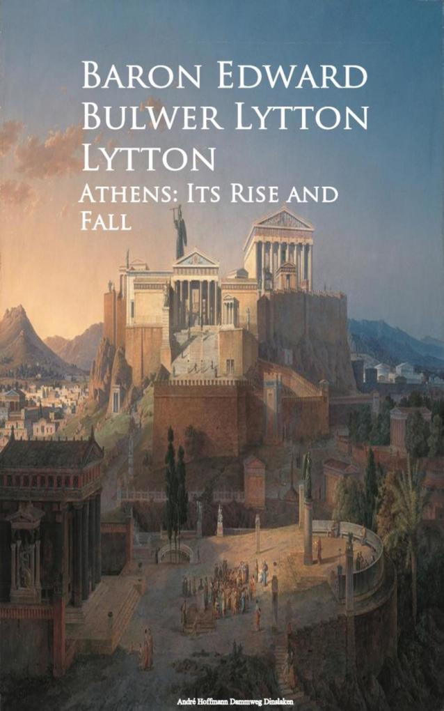 Athens: Its Rise and Fall als eBook epub
