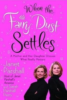 When the Fairy Dust Settles: A Mother and Her Daughter Discuss What Really Matters als Taschenbuch