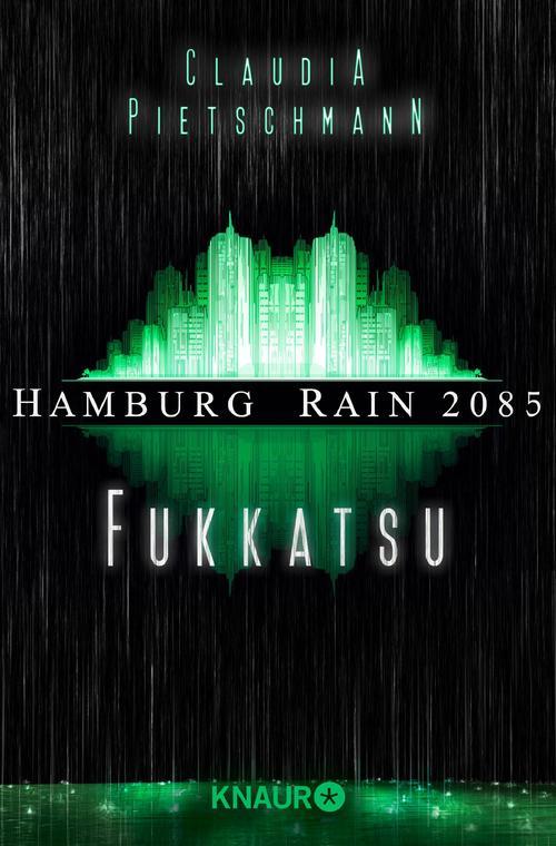 https://www.droemer-knaur.de/buch/9164762/hamburg-rain-2085-fukkatsu