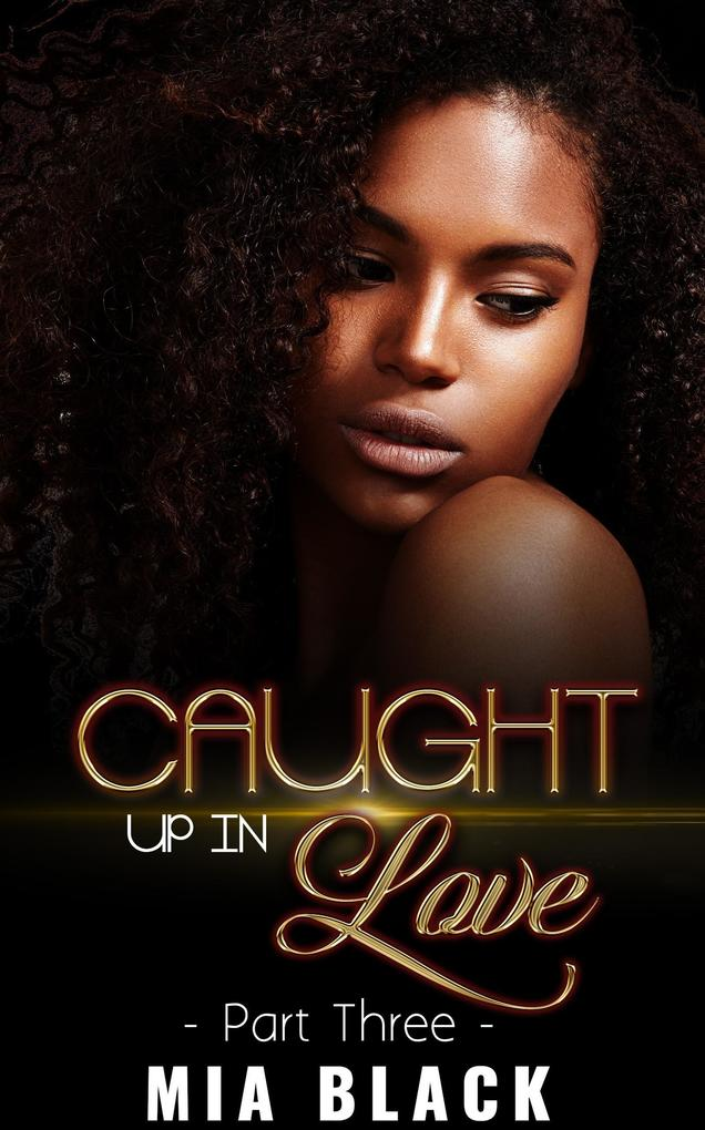 Caught Up In Love 3 (Caught Up Series, #3) als eBook epub