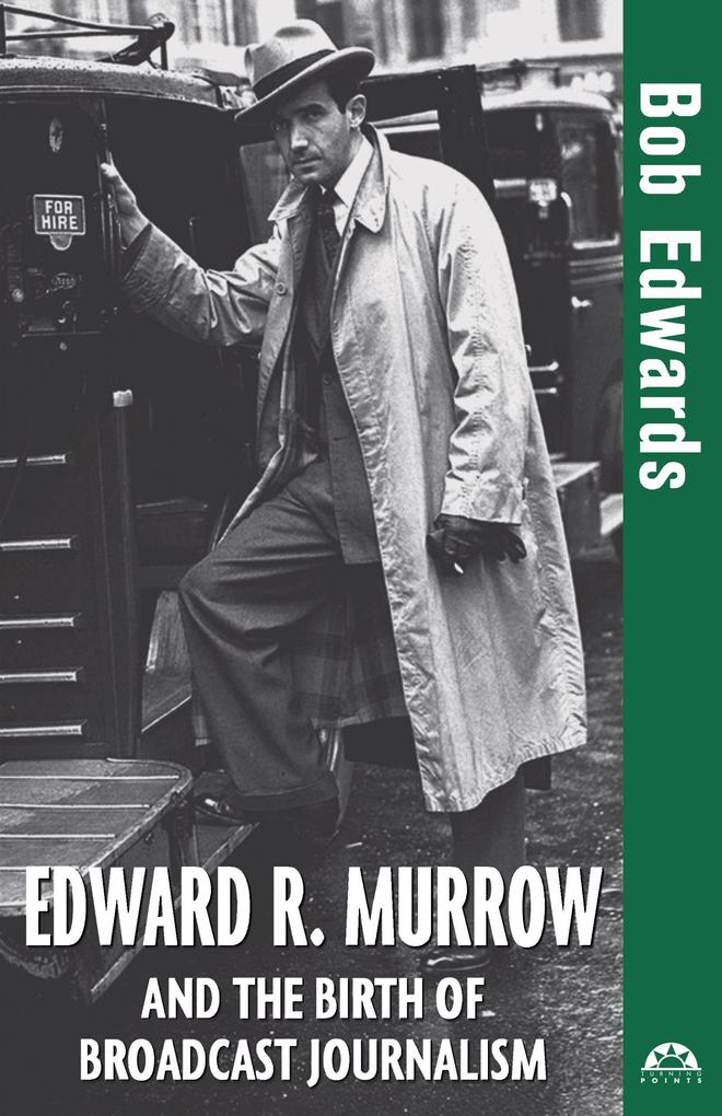 Edward R. Murrow and the Birth of Broadcast Journalism als Buch