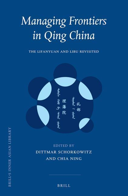 Managing Frontiers in Qing China: The Lifanyuan and Libu Revisited als Buch (gebunden)