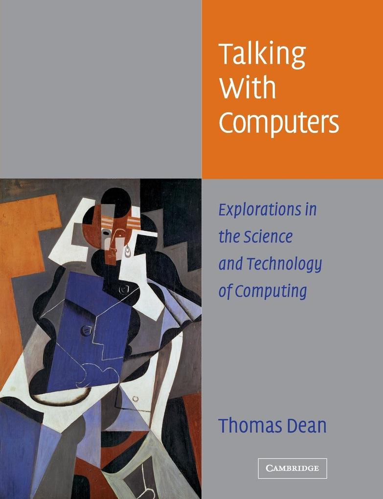 Talking with Computers: Explorations in the Science and Technology of Computing als Buch