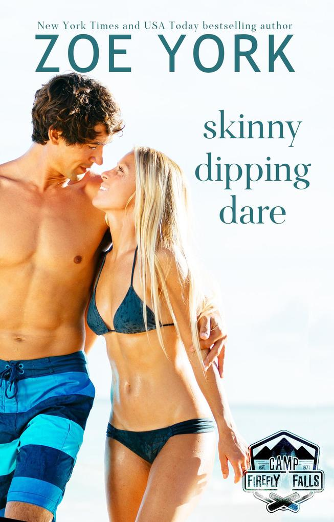 Skinny Dipping Dare (SEALs at Camp Firefly Falls, #1) als eBook epub