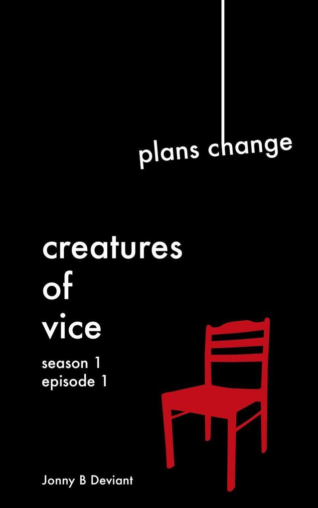 Creatures Of Vice - Plans Change (Books Of The Doomed, #1) als eBook epub