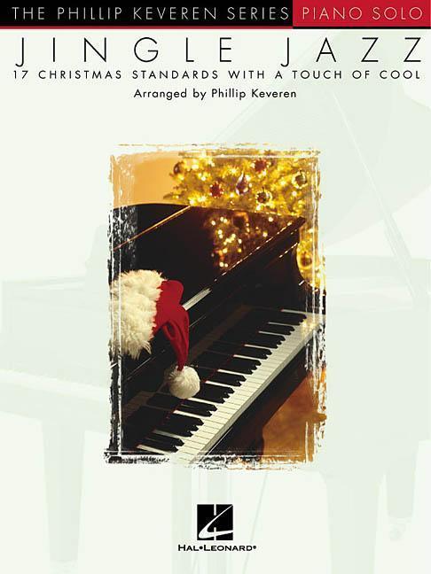 Jingle Jazz: Arr. Phillip Keveren the Phillip Keveren Series Piano Solo als Taschenbuch