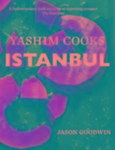 Yashim Cooks Istanbul: Culinary Adventures in the Ottoman Kitchen als Buch (gebunden)