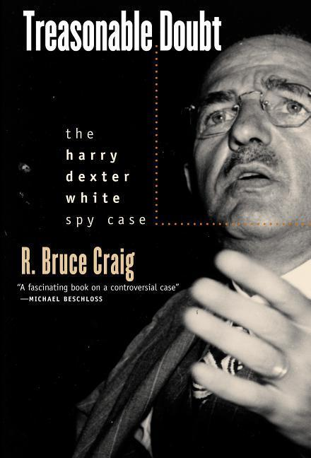 Treasonable Doubt: The Harry Dexter White Spy Case als Buch