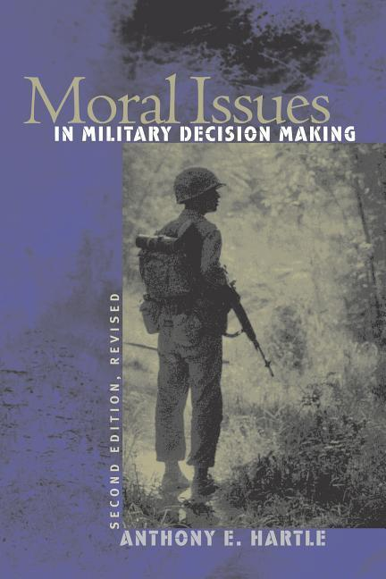 Moral Issues in Military Decision Making: Second Edition, Revised als Taschenbuch