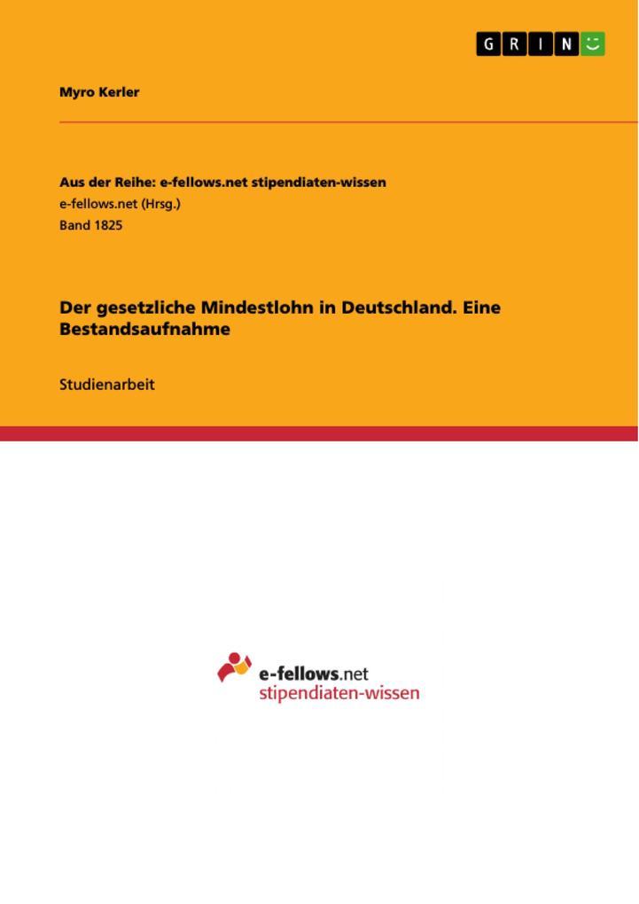Der gesetzliche Mindestlohn in Deutschland. Ein...