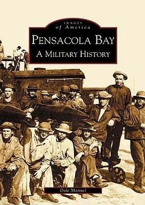 Pensacola Bay:: A Military History als Taschenbuch