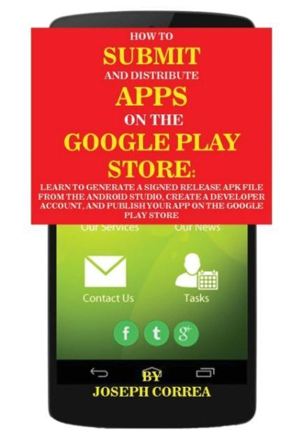 How To Submit And Distribute Apps On The Google Play Store als Taschenbuch