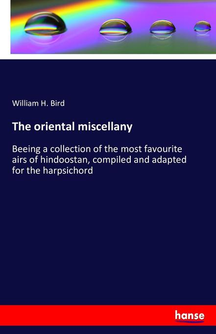 The oriental miscellany als Buch von William H....