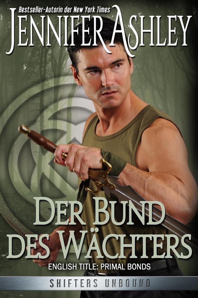 Der Bund des Wächters (Shifters Unbound, #2) als eBook