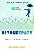 Beyond Crazy: Journeys Through Mental Illness