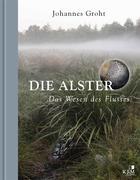Die Alster. Das Wesen des Flusses.