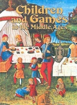 Children and Games in the Middle Ages als Buch