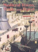 Medieval Towns, Trade, and Travel