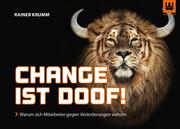 Change ist doof!