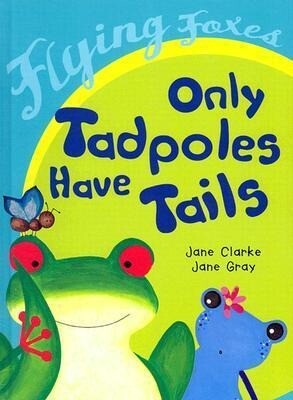Only Tadpoles Have Tails als Buch
