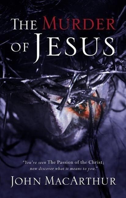 The Murder of Jesus: A Study of How Jesus Died als Taschenbuch