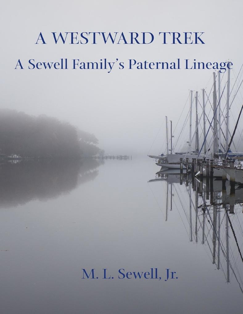 A Westward Trek: A Sewell Family's Paternal Lineage als eBook epub