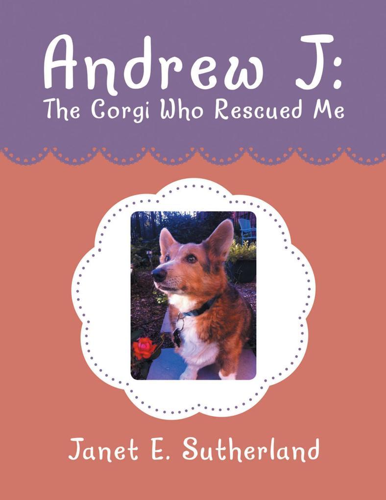 Andrew J: The Corgi Who Rescued Me als eBook Do...
