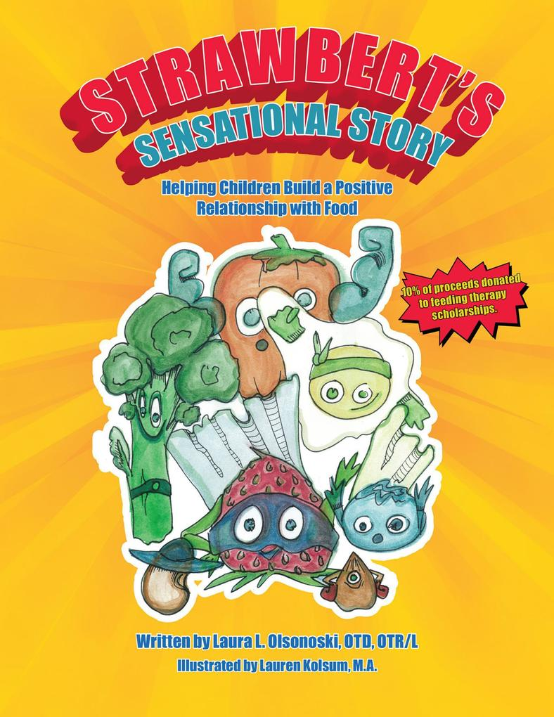 Strawbert's Sensational Story: Helping Children Build a Positive Relationship With Food als eBook epub