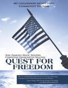 Quest for Freedom: My Childhood Escape from Communist Vietnam