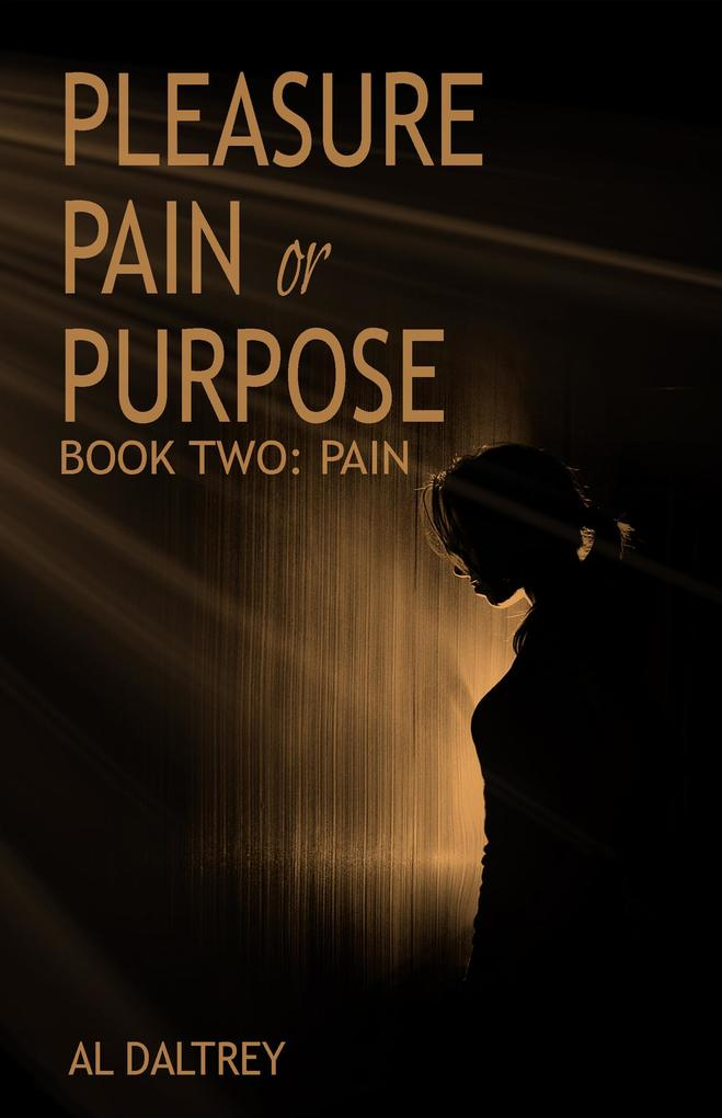Pleasure Pain or Purpose. Book Two: Pain als eBook epub