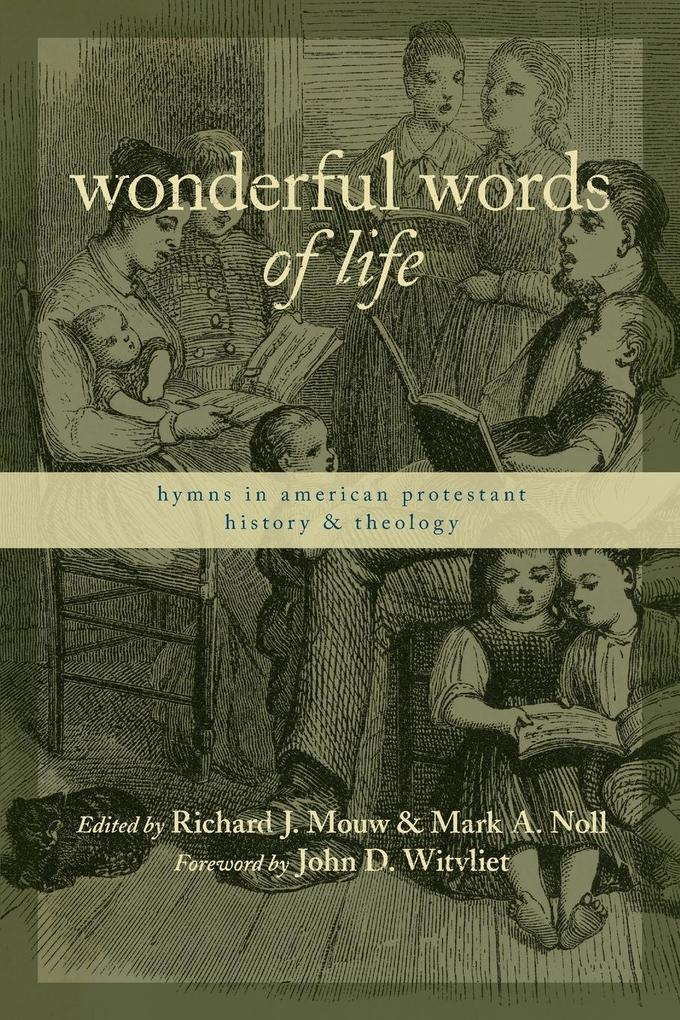 Wonderful Words of Life: Hymns in American Protestant History and Theology als Taschenbuch