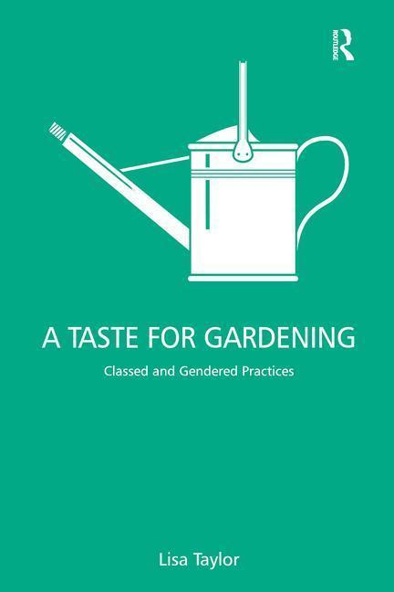 A Taste for Gardening als Buch (gebunden)