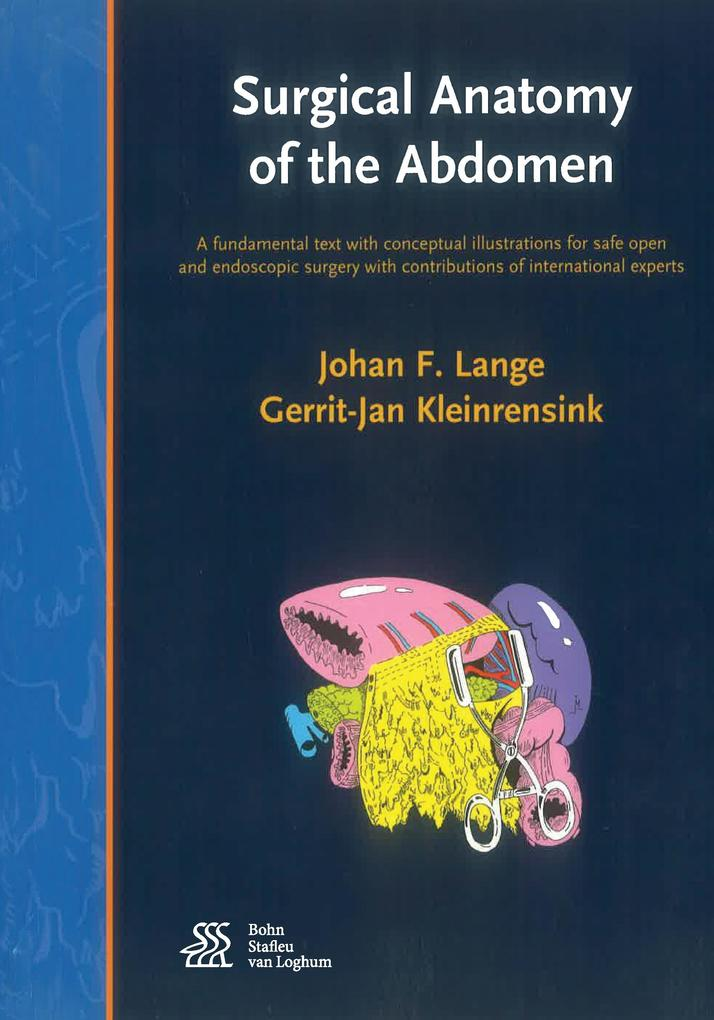 Surgical Anatomy of the Abdomen: A Fundamental Text with Conceptual Illustrations for Safe Open and Endoscopic Surgery with Contributions of Internati als Buch (gebunden)