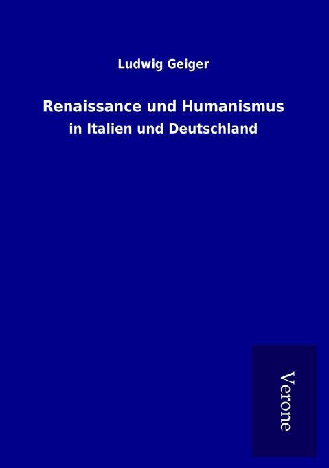 Renaissance und Humanismus als Buch von Ludwig ...