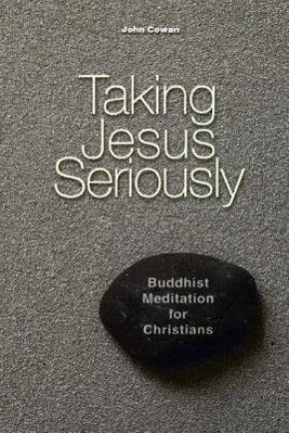 Taking Jesus Seriously: Buddhist Meditation for Christians als Taschenbuch