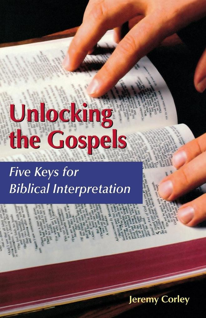 Unlocking the Gospels: Five Keys for Biblical Interpretation als Taschenbuch