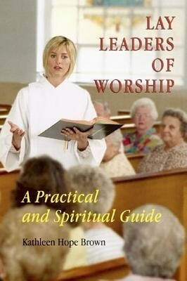 Lay Leaders of Worship: A Practical and Spiritual Guide als Taschenbuch