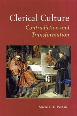 Clerical Culture: Contradiction and Transformation als Taschenbuch