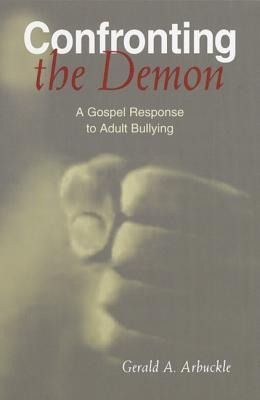 Confronting the Demon: A Gospel Response to Adult Bullying als Taschenbuch