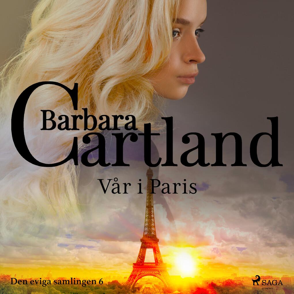 Vår i Paris - Den eviga samlingen 6 (oförkortat) als Hörbuch Download
