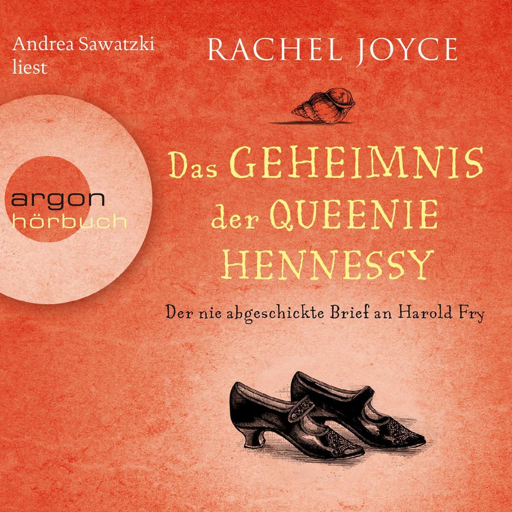 Der nie abgeschickte Liebesbrief an Harold Fry - Das Geheimnis der Queenie Hennessy (Ungekürzte Lesung) als Hörbuch Download