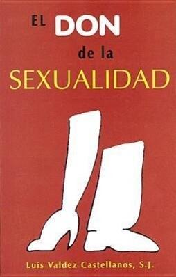 El Don de la Sexualidad = El Don de La Sexualidad als Taschenbuch