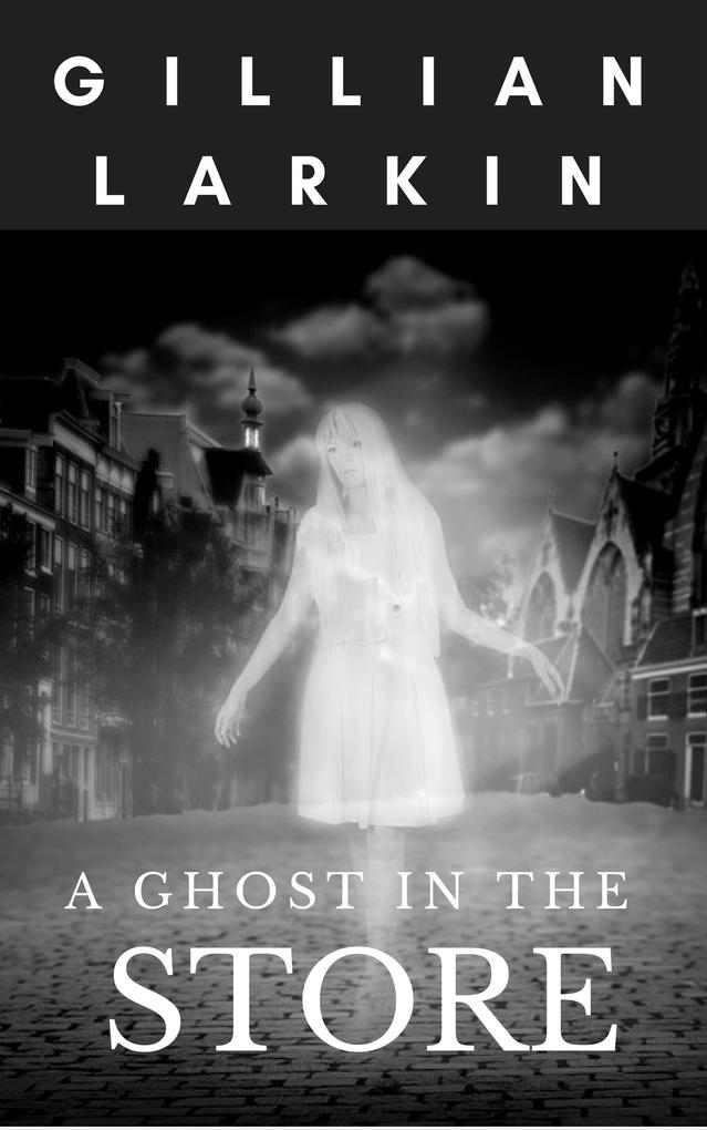 A Ghost In The Store (Ruby And Nessa - Ghost Hunters, #1) als eBook epub